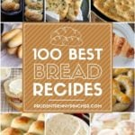 100 Best Homemade Bread Recipes