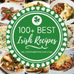 100 Best Irish Recipes for St. Patricks Day Food Ideas