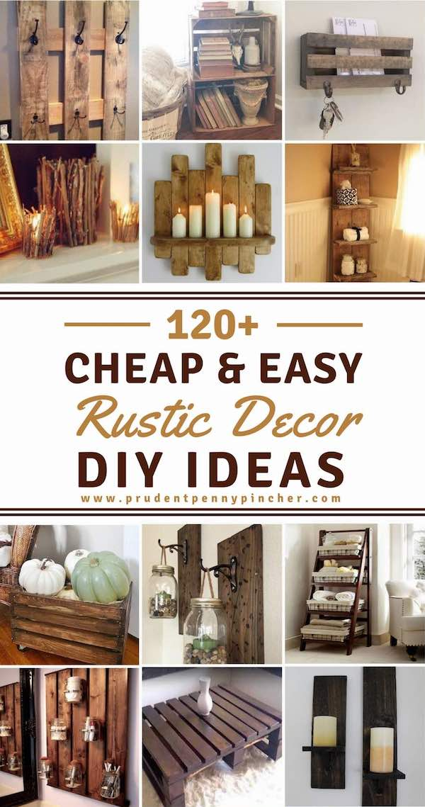 120 Cheap and Easy Rustic Home Decor DIY Ideas