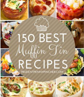 150 Best Main Dish Muffin Tin Recipes