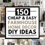 150 Cheap and Easy Farmhouse Decor DIY Ideas