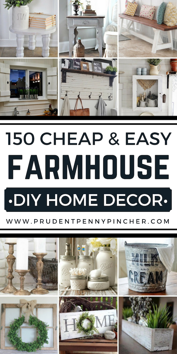 150 Cheap and Easy Farmhouse Decor DIY Ideas