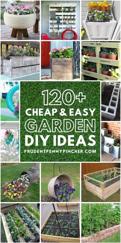 120 Cheap and Easy DIY Garden Ideas