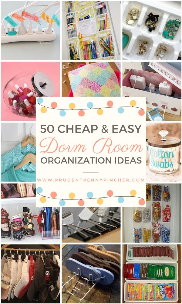 50 Cheap and Easy Dorm Room Organization Ideas