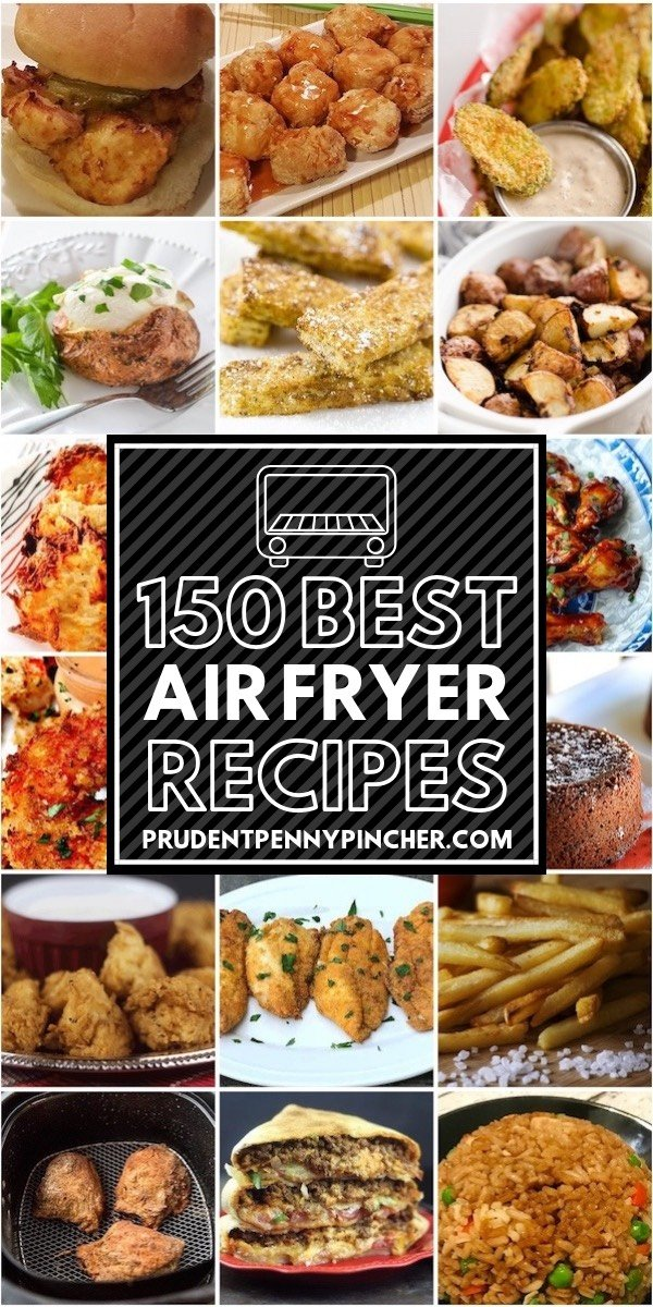 graphic relating to Printable Air Fryer Cooking Chart known as 150 Ideal Air Fryer Recipes - Prudent Penny Pincher