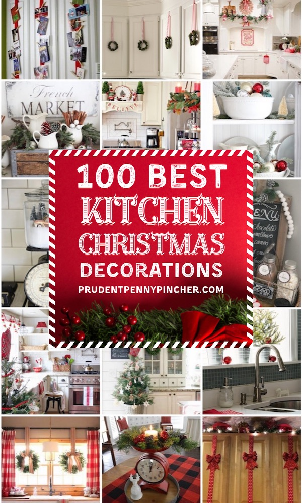 100 Best Kitchen Christmas Decorations - Prudent Penny Pincher Diy Ideas For Decorating Above Rustic Kitchen Cabinets on diy rustic kitchen cabinet doors, small rustic kitchen island ideas, diy rustic cottage kitchens, diy rustic kitchen backsplash ideas,