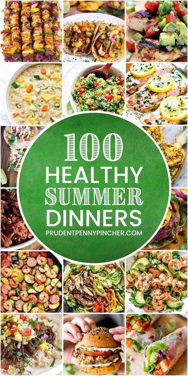 100 Healthy Summer Dinner Recipes Prudent Penny Pincher