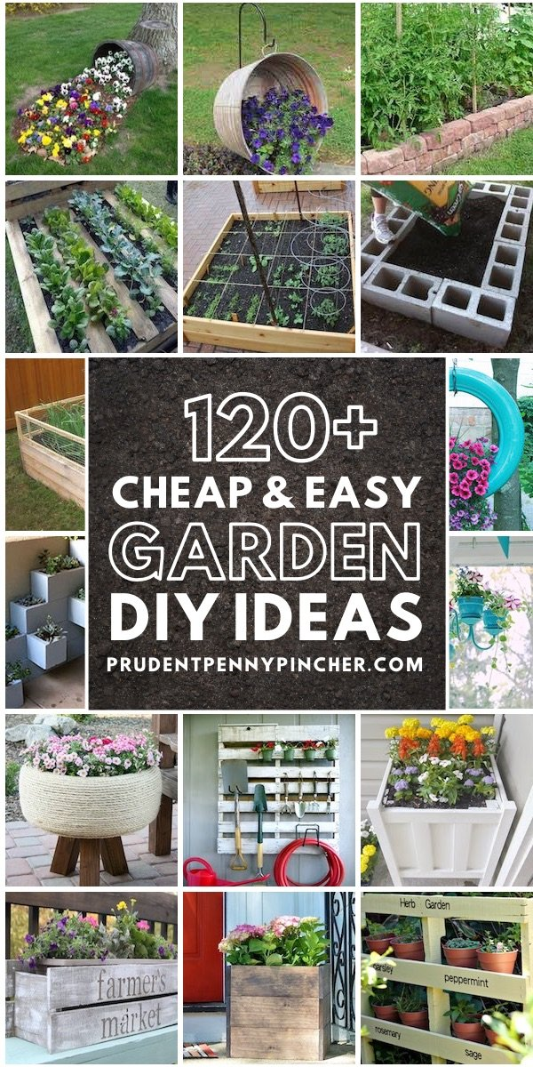 120 Cheap And Easy DIY Garden Ideas - Prudent Penny Pincher