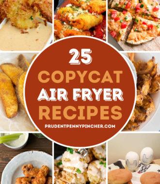 25 Copycat Air Fryer Recipes