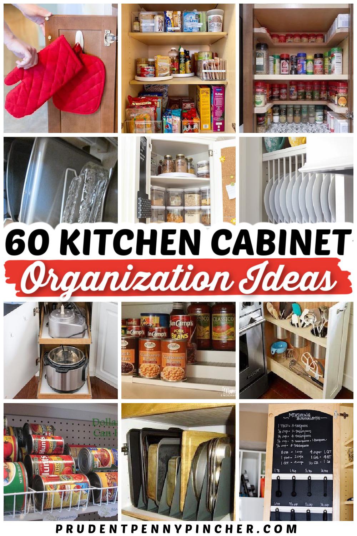 60 Diy Kitchen Cabinet Organization Ideas Prudent Penny Pincher